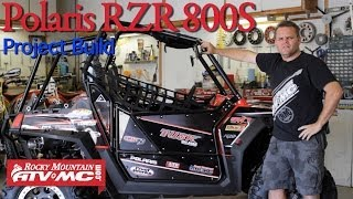 10. Polaris RZR 800 S Project Build