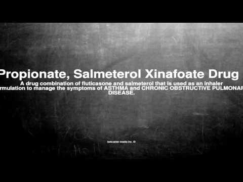 Medical vocabulary: What does Fluticasone Propionate, Salmeterol Xinafoate Drug Combination mean