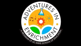 UCD Adventures in Enrichment Overview