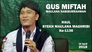 Video Gus Miftah - Haul Syech Maulana Maghribi ke-1136 MP3, 3GP, MP4, WEBM, AVI, FLV Februari 2019