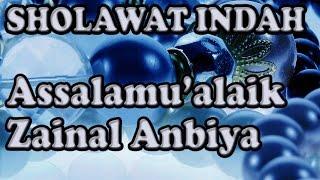 Sholawat Indah - Assalamualaik zainal Anbiya - Lirik dan terjemahan