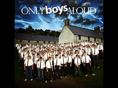 Only Boys Aloud - Calon Lân - Full Version