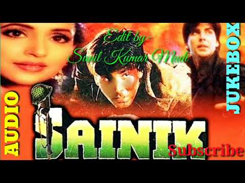 SAINIK💖💖 AUDIO JUKEBOX 💘💘 Bollywood Hindi Songs