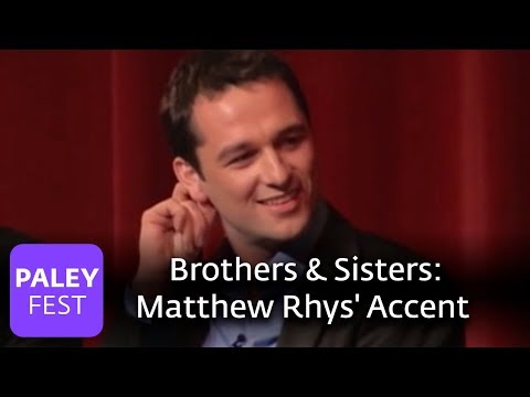 Brothers & Sisters - Matthew Rhys' British Accent