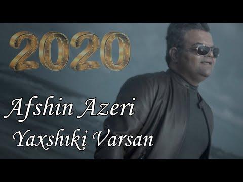 Afshin Azeri - Yaxsiki Varsan 2020 (Official Music Video)