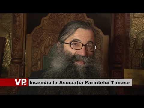 Incendiu la Asociația Părintelui Tănase