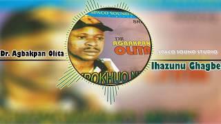 """Latest Benin Music - IHAZUNU GHAGBE by Dr Agbakpan Olita (Dr Agbakpan Olita Music) """"IHAZUNU GHAGBE"""" is a track off """"DR."""