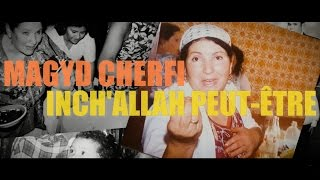 Video Magyd Cherfi - Inch'allah peut-être (Clip Officiel) MP3, 3GP, MP4, WEBM, AVI, FLV Oktober 2017