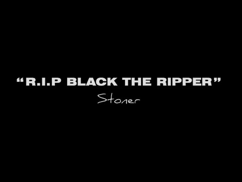 STONER – R.I.P Black The Ripper [Music Video] | GRM Daily