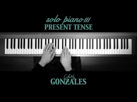 Chilly Gonzales - SOLO PIANO III - Present Tense