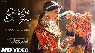 Padmavati: Ek Dil Ek Jaan Video Song