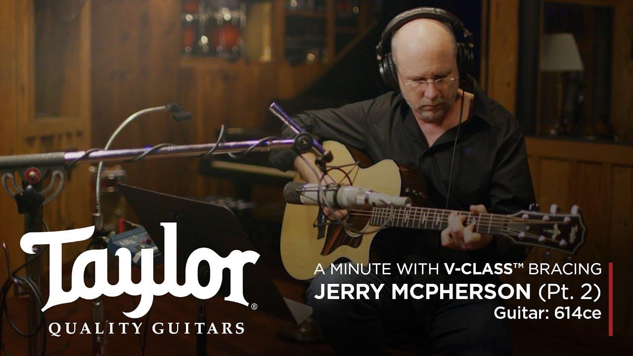 V-Class™ Acoustic Guitar Bracing | Jerry McPherson | 614ce (Pt. 2)