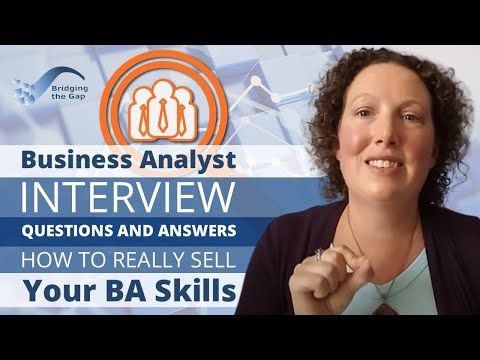 Business Analyst Interview Questions and Answers – How to Really Sell Your BA Skills