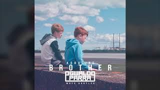 Kodaline - Brother (Oswaldo Parra MOFC Bootleg)