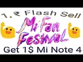 MI 1₹ FLASH SEAL (2017) IS BACK.!! | MI FAN FESTIVAL | REDMI NOTE 4 1₹.
