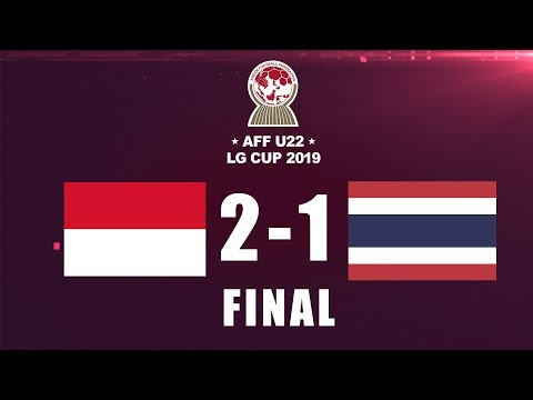INDONESIA VS THAILAND | AFF U-22 LG CUP2019 | FINAL DAN SELEBRASI