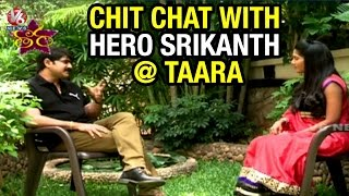 hero srikanth in special chit chat taara v6 exclusive 17 05 2015