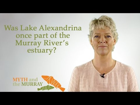 Was Lake Alexandrina once part of the Murray River's estuary? | Myth and the Murray Group