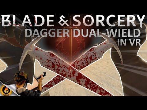 VR NINJA STYLE! Dual-Wielding Daggers... - BLADE AND SORCERY VR #5 [HTC VIVE]