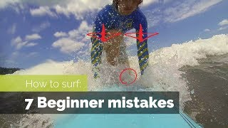 Video HOW TO SURF:  7 BEGINNER MISTAKES AND HOW TO FIX THEM MP3, 3GP, MP4, WEBM, AVI, FLV Juni 2019