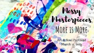 More is More: Messy Masterpiecees