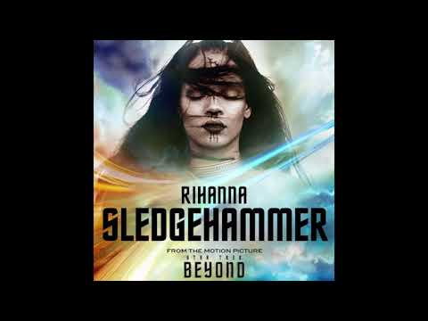 "Rihanna - Sledgehammer [Extended Version from ""Star Trek Beyond"" credits]"