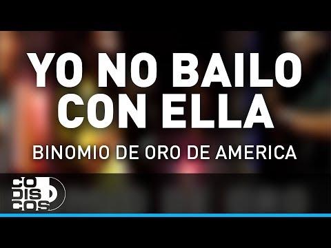 Yo No Bailo Con Ella, Binomio De Oro De América - Audio