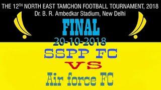 Video 12 NE Tamchon Football Tournament 2018 Final| SSPPvsAirforce MP3, 3GP, MP4, WEBM, AVI, FLV Oktober 2018