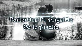 ~Otra rola más! (: Espero que les guste! Saludos :3 Mi Fb: www.facebook.com/angelgomez13El Fb de FasterOne: www.facebook.com/luisangel.rodriguezhernandez.5Descargala de SoundCloud: https://soundcloud.com/angelgomez13/yo-te-amaba-fasterone-ft-angelmc