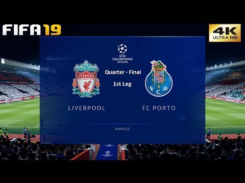FIFA 19 (PC) Liverpool Vs FC Porto | UEFA CHAMPIONS LEAGUE QUARTER FINAL | 9/4/2019 | 4K 60FPS