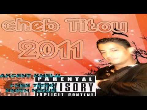cheb titou brhit ntoub  album 2011 (видео)