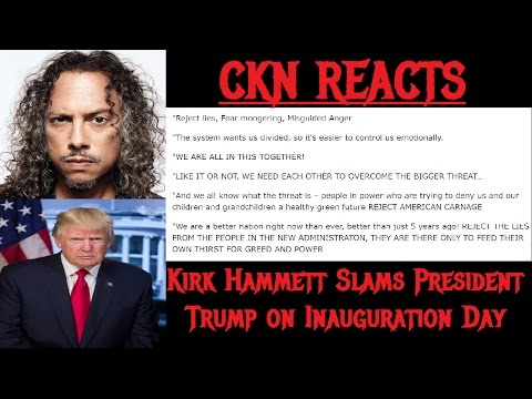 KIRK HAMMETT SLAMS PRESIDENT TRUMP on Inauguration Day - CKN REACTS (видео)
