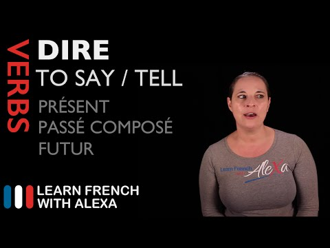 DIRE (TO SAY) Past, Present & Future (French verbs conjugated by Learn French With Alexa)