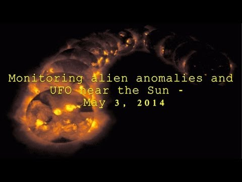 Monitoring Alien Anomalies and UFOs near the Sun – May 3, 2014