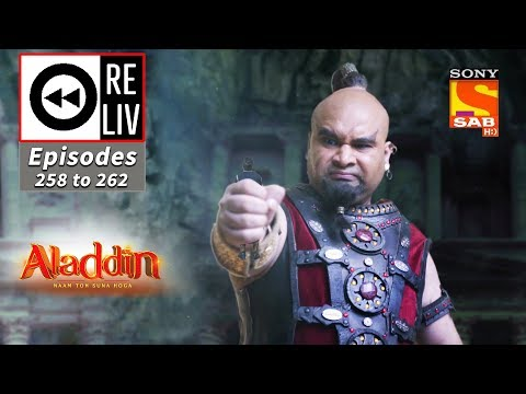 Weekly ReLIV - Aladdin - 12th August To 16th August 2019 - Episodes 258 To 262