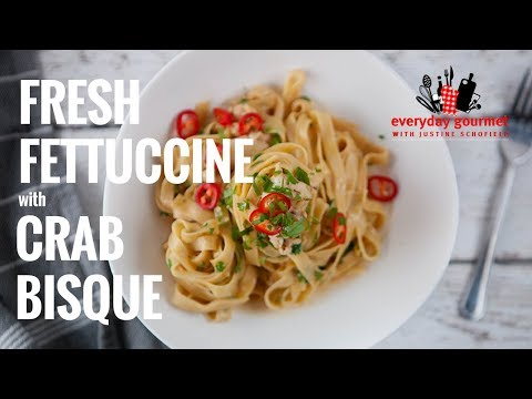 Fresh Fettuccine with Crab Bisque | Everyday Gourmet S7 E24