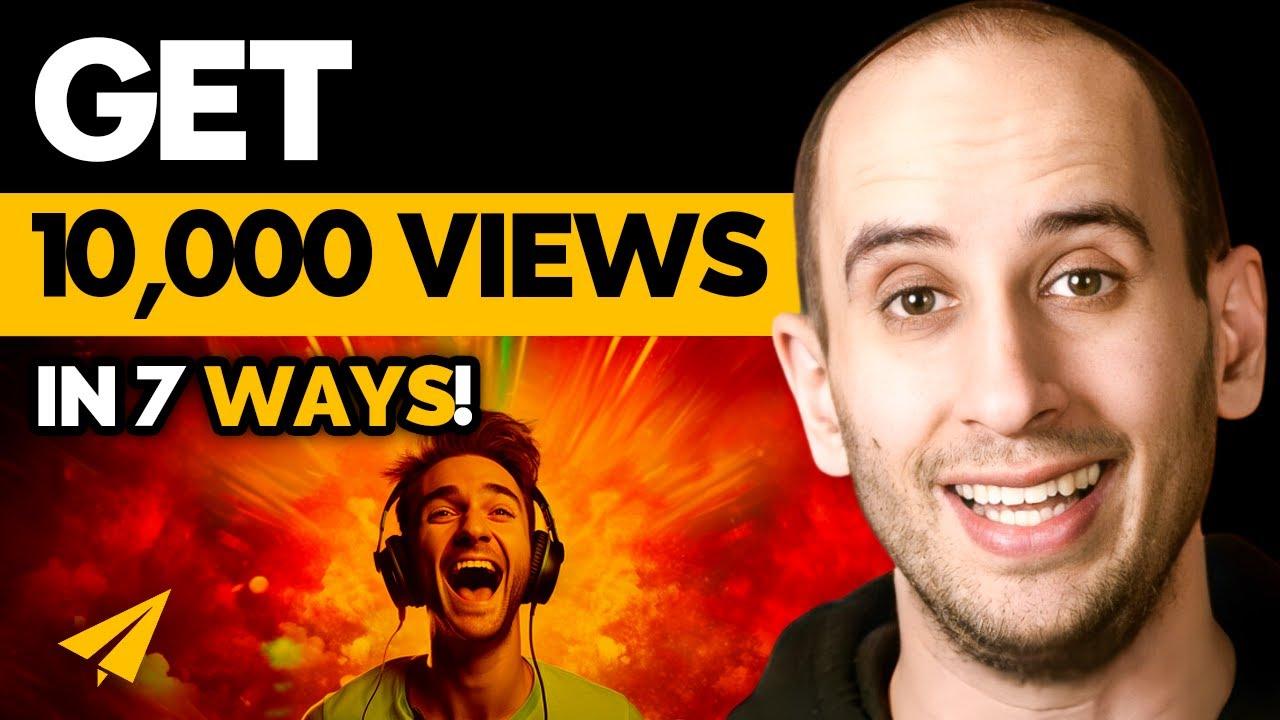 7 Ways to Get 10,000 YOUTUBE Views  - #7Ways