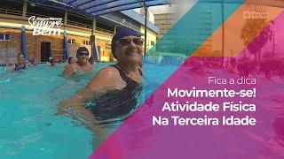 #FicaADica - Movimente-se! Atividade Física Na Terceira Idade