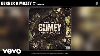 Berner, Mozzy - Ayy (Audio) ft. YG, Logic