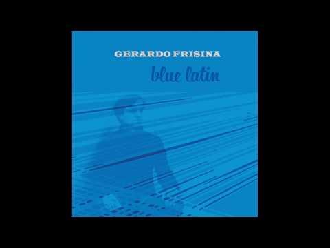 Gerardo Frisina  -  Blue Latin online metal music video by GERARDO FRISINA