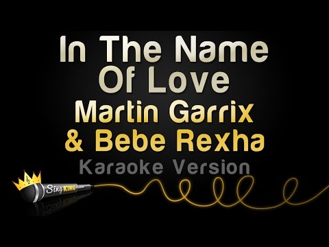 Martin Garrix & Bebe Rexha - In The Name Of Love (Karaoke Version)