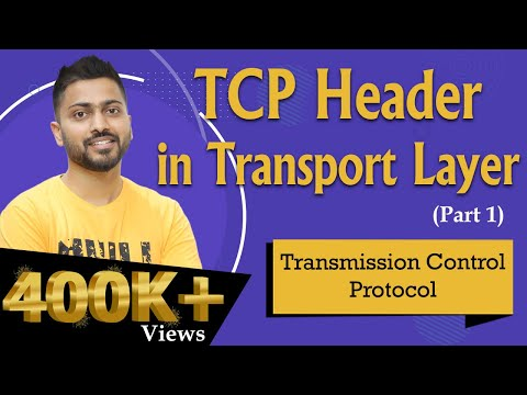 Lec-4-1:TCP: Transmission control protocol | TCP Header | Transport layer | part -1