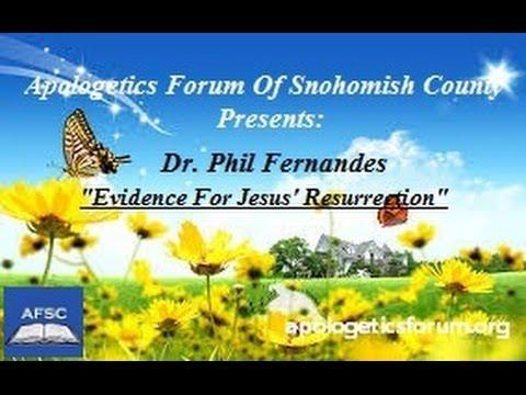 Dr. Phil Fernandes on Evidence For Jesus' Resurrection