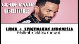 Craig David - Unbelievable | Lirik + Terjemahan indonesia