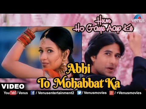 Video Abhi To Mohabbat Ka   Hum Ho Gaye Aap Ke   Reema Sen & Apurva Agnihotri   Hindi Romantic Song download in MP3, 3GP, MP4, WEBM, AVI, FLV January 2017