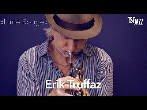 "Erik Truffaz ""Lune Rouge"" sur TSFJAZZ !"