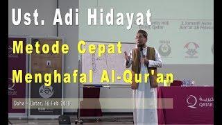Download Video Metode Cepat Menghafal Al-Qur'an, Ust. Adi Hidayat, Doha - Qatar MP3 3GP MP4