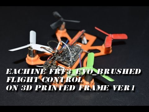 Eachine FRF3_EVO_BRUSHED Flight Control on 3D Printed Frame Ver1