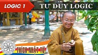 Logic 1: Tư duy logic (26-09-2007) - TT. Thích Nhật Từ