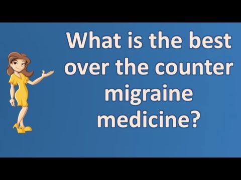 What is the best over the counter migraine medicine ? | Top Health FAQ Channel
